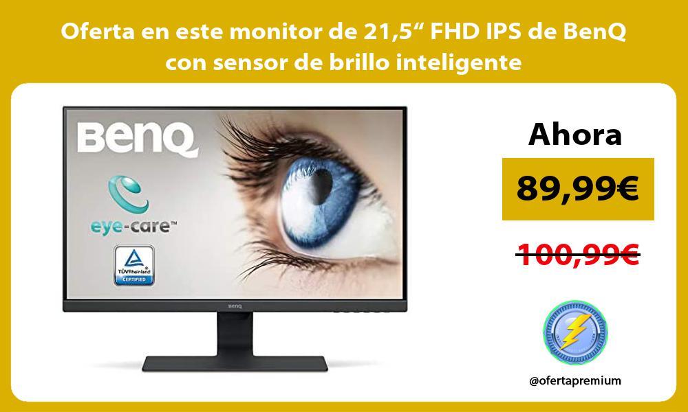 Oferta en este monitor de 215 FHD IPS de BenQ con sensor de brillo inteligente