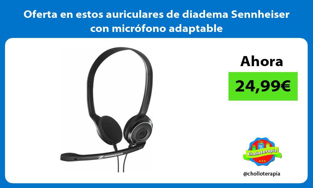 Oferta en estos auriculares de diadema Sennheiser con microfono adaptable