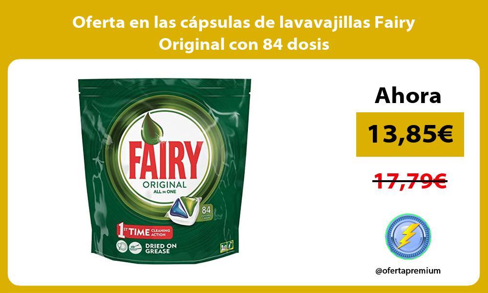 Oferta en las capsulas de lavavajillas Fairy Original con 84 dosis