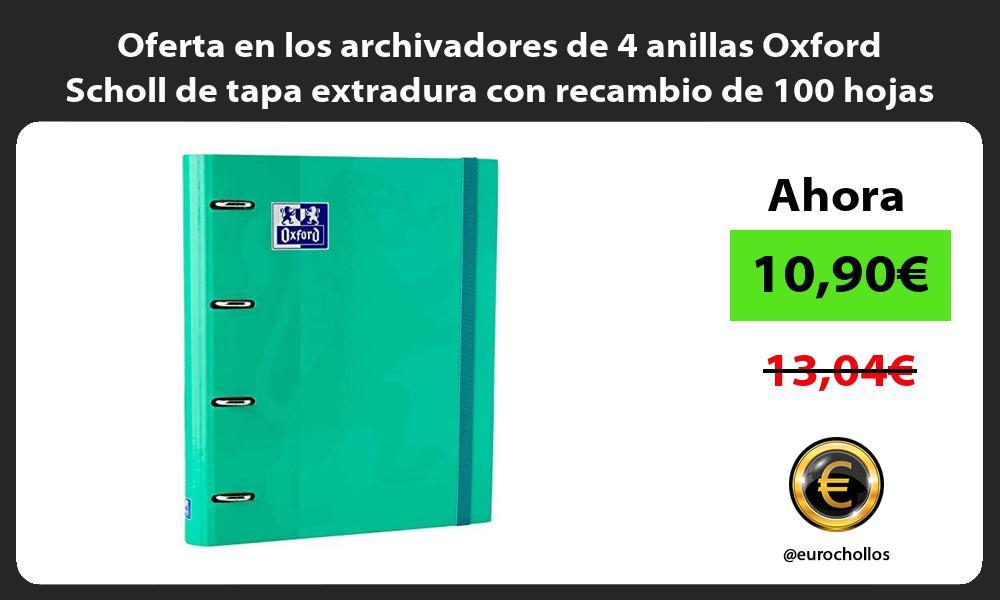 Oferta en los archivadores de 4 anillas Oxford Scholl de tapa extradura con recambio de 100 hojas