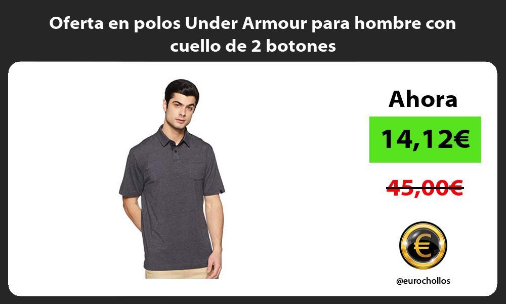 Oferta en polos Under Armour para hombre con cuello de 2 botones