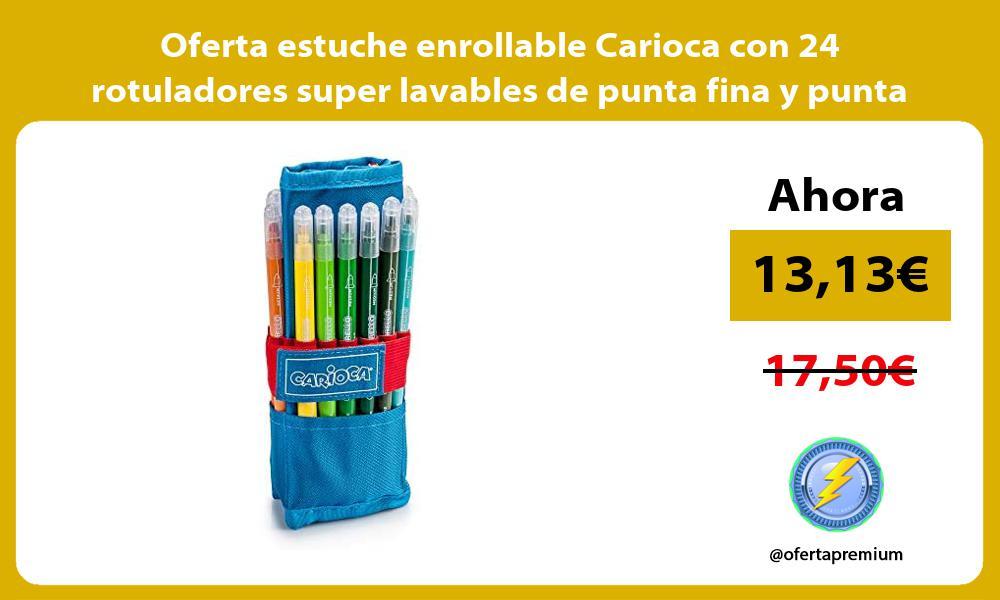 Oferta estuche enrollable Carioca con 24 rotuladores super lavables de punta fina y punta media