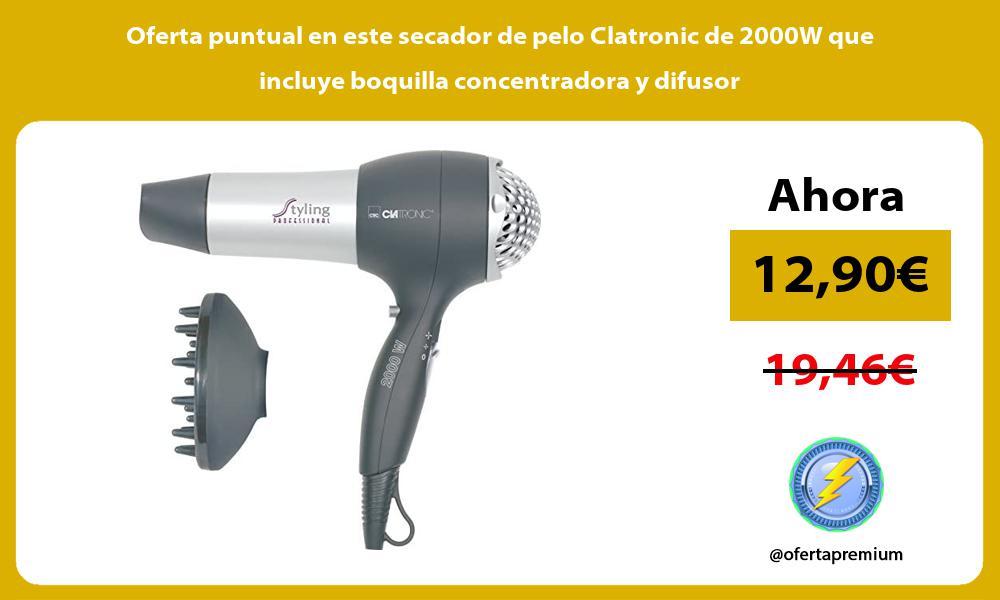 Oferta puntual en este secador de pelo Clatronic de 2000W que incluye boquilla concentradora y difusor