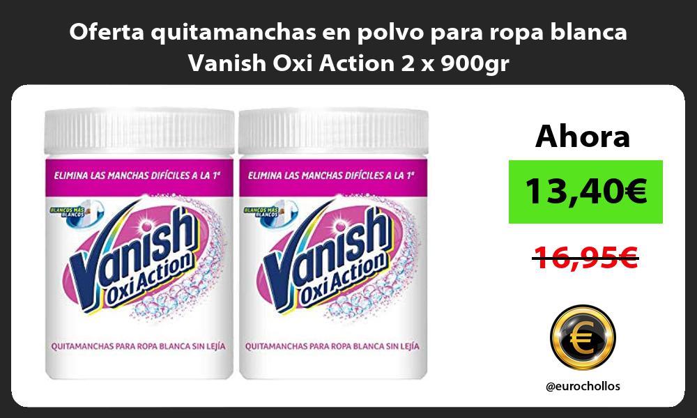Oferta quitamanchas en polvo para ropa blanca Vanish Oxi Action 2 x 900gr
