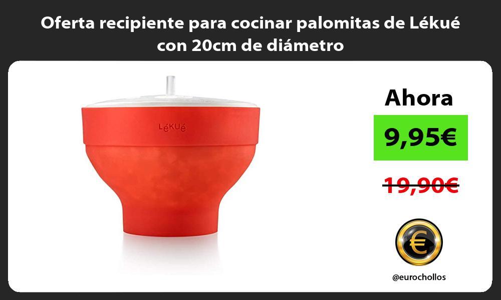 Oferta recipiente para cocinar palomitas de Lekue con 20cm de diametro