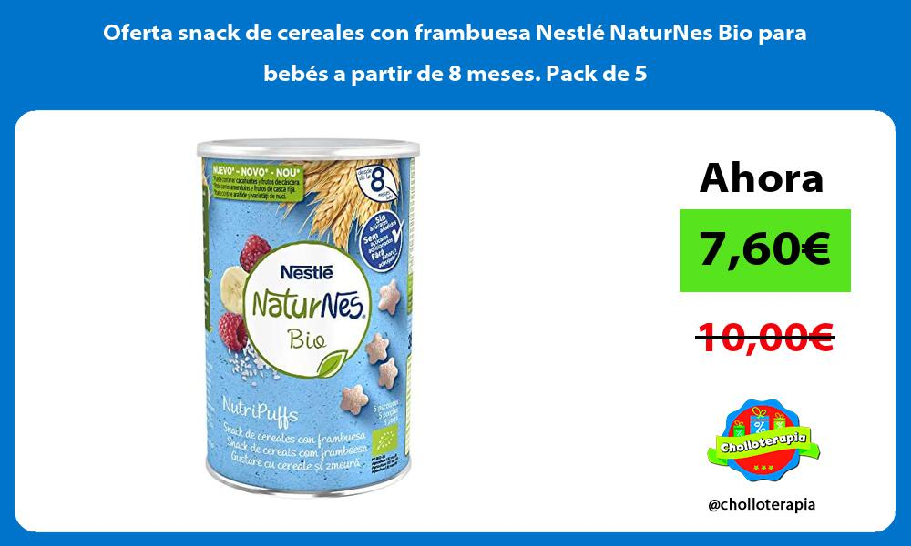 Oferta snack de cereales con frambuesa Nestle NaturNes Bio para bebes a partir de 8 meses Pack de 5