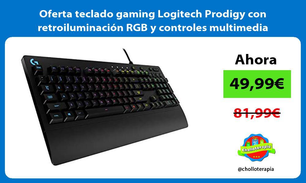 Oferta teclado gaming Logitech Prodigy con retroiluminacion RGB y controles multimedia