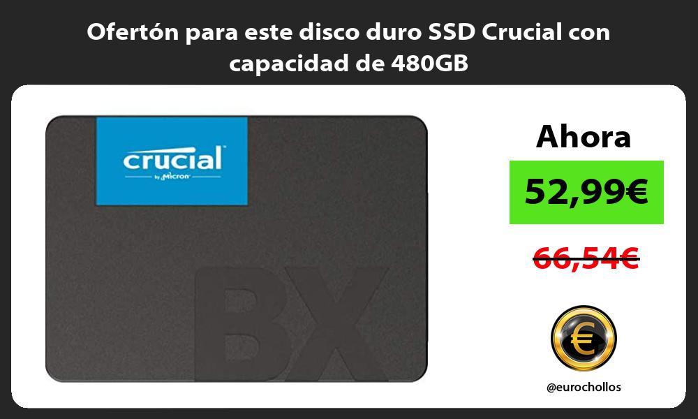 Oferton para este disco duro SSD Crucial con capacidad de 480GB
