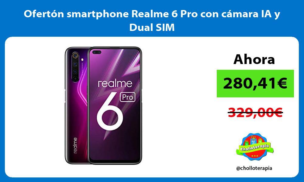 Oferton smartphone Realme 6 Pro con camara IA y Dual SIM