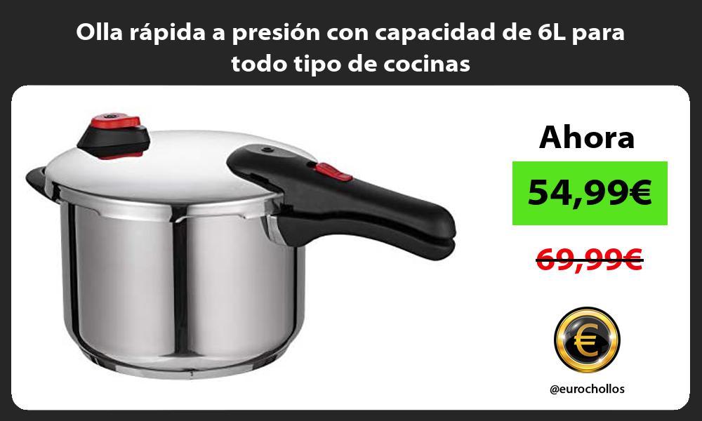 Olla rapida a presion con capacidad de 6L para todo tipo de cocinas