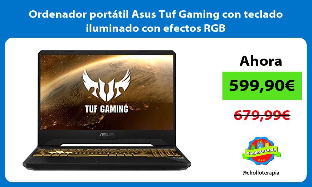 Ordenador portátil Asus Tuf Gaming con teclado iluminado con efectos RGB
