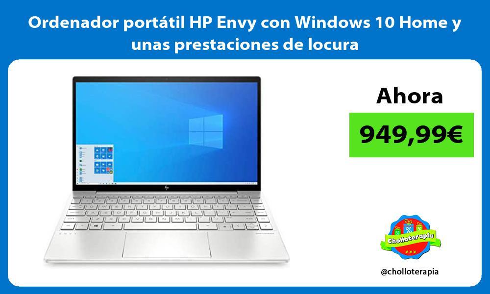 Ordenador portátil HP Envy con Windows 10 Home y unas prestaciones de locura