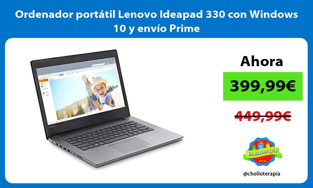 Ordenador portátil Lenovo Ideapad 330 con Windows 10 y envío Prime