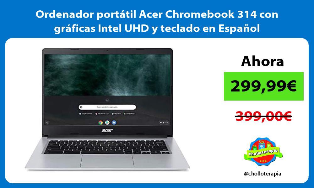 Ordenador portatil Acer Chromebook 314 con graficas Intel UHD y teclado en Espanol