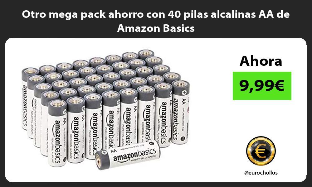 Otro mega pack ahorro con 40 pilas alcalinas AA de Amazon Basics