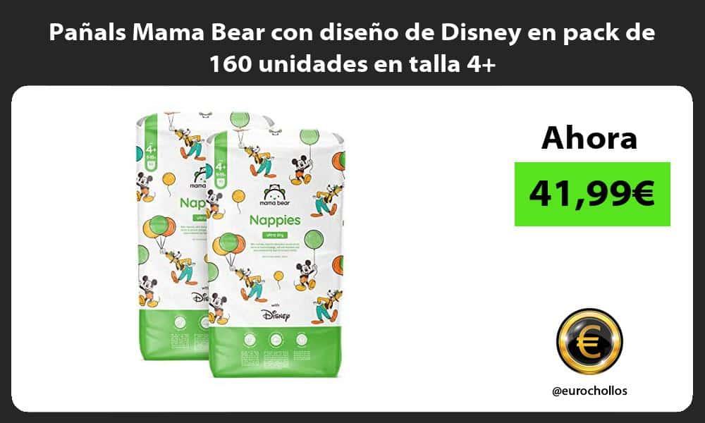 Pañals Mama Bear con diseño de Disney en pack de 160 unidades en talla 4