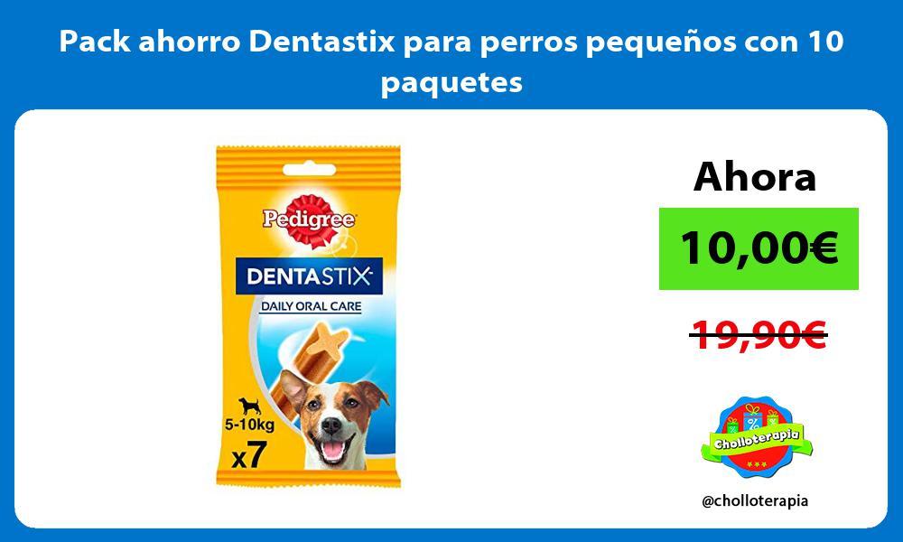 Pack ahorro Dentastix para perros pequenos con 10 paquetes