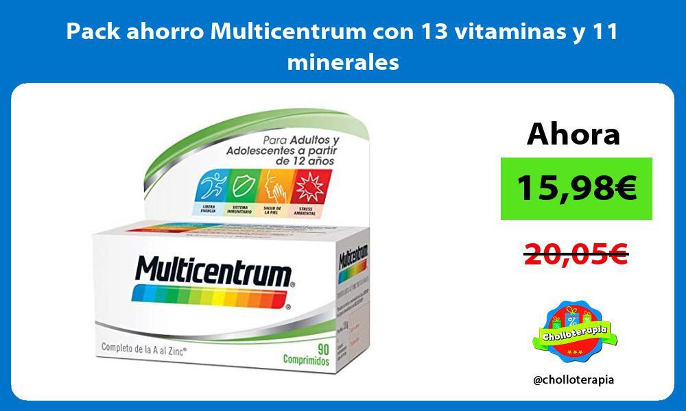 Pack ahorro Multicentrum con 13 vitaminas y 11 minerales