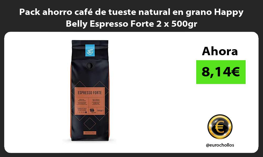 Pack ahorro cafe de tueste natural en grano Happy Belly Espresso Forte 2 x 500gr