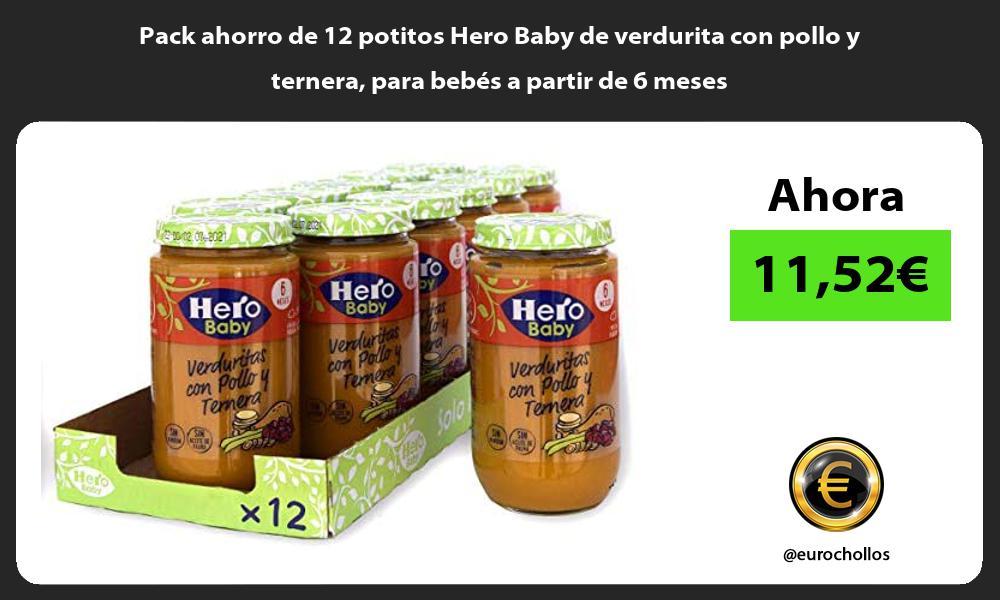 Pack ahorro de 12 potitos Hero Baby de verdurita con pollo y ternera para bebes a partir de 6 meses