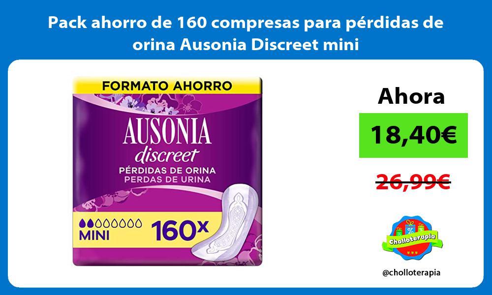 Pack ahorro de 160 compresas para perdidas de orina Ausonia Discreet mini
