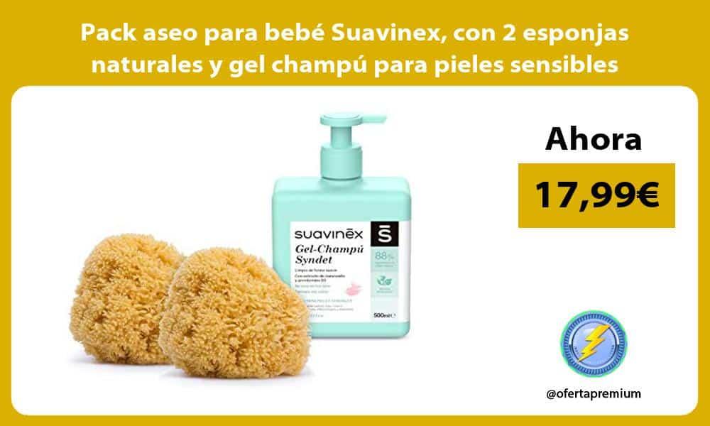 Pack aseo para bebé Suavinex con 2 esponjas naturales y gel champú para pieles sensibles