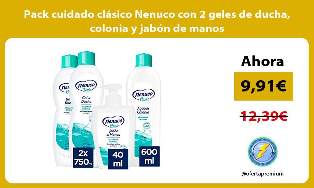 Pack cuidado clásico Nenuco con 2 geles de ducha colonia y jabón de manos