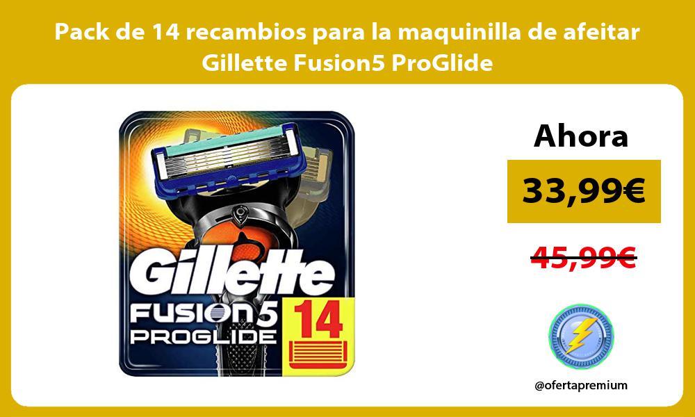 Pack de 14 recambios para la maquinilla de afeitar Gillette Fusion5 ProGlide