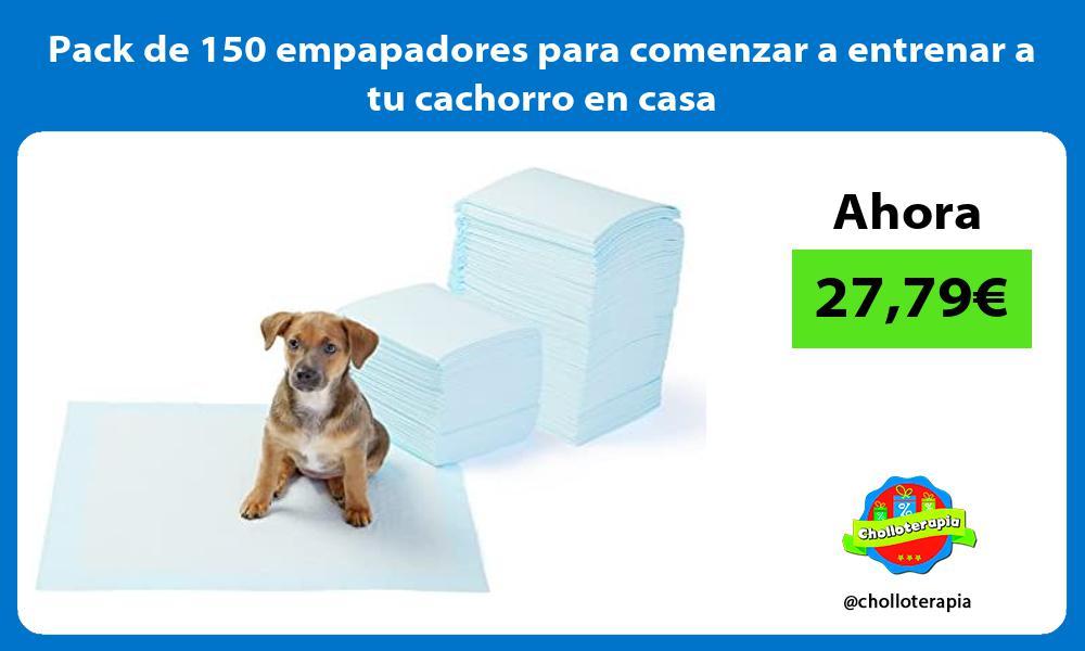 Pack de 150 empapadores para comenzar a entrenar a tu cachorro en casa