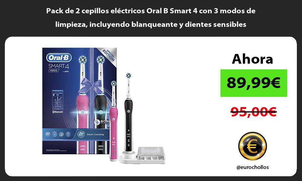 Pack de 2 cepillos eléctricos Oral B Smart 4 con 3 modos de limpieza incluyendo blanqueante y dientes sensibles