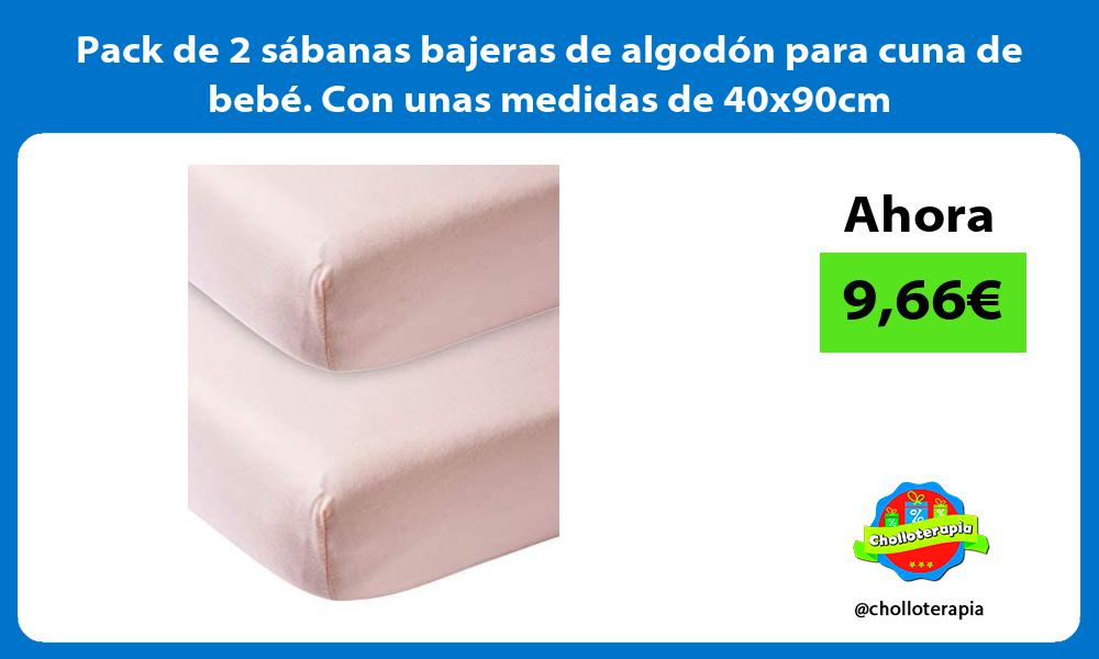 Pack de 2 sabanas bajeras de algodon para cuna de bebe Con unas medidas de 40x90cm