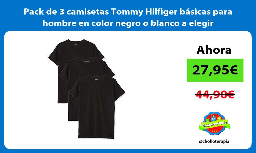 Pack de 3 camisetas Tommy Hilfiger básicas para hombre en color negro o blanco a elegir