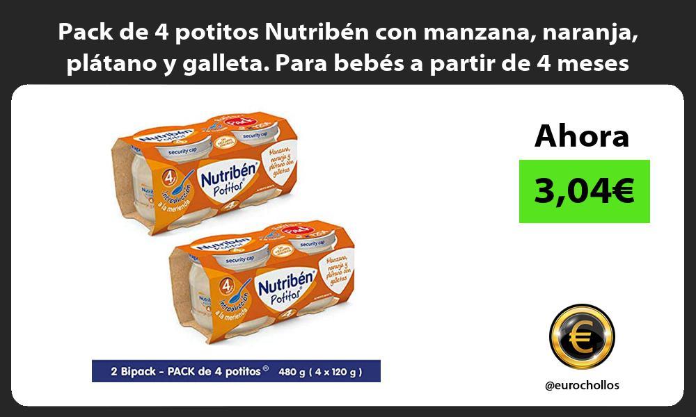 Pack de 4 potitos Nutriben con manzana naranja platano y galleta Para bebes a partir de 4 meses