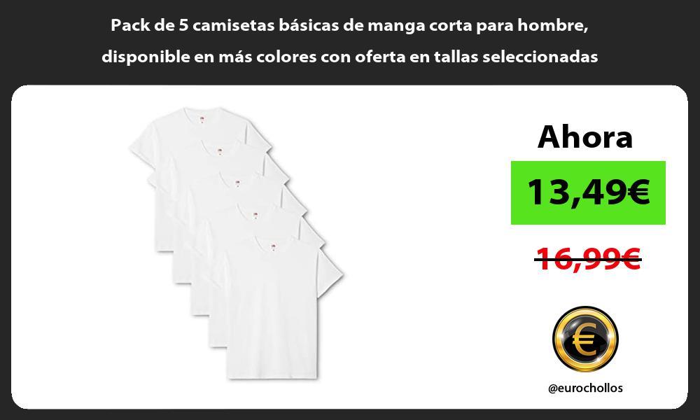 Pack de 5 camisetas basicas de manga corta para hombre disponible en mas colores con oferta en tallas seleccionadas