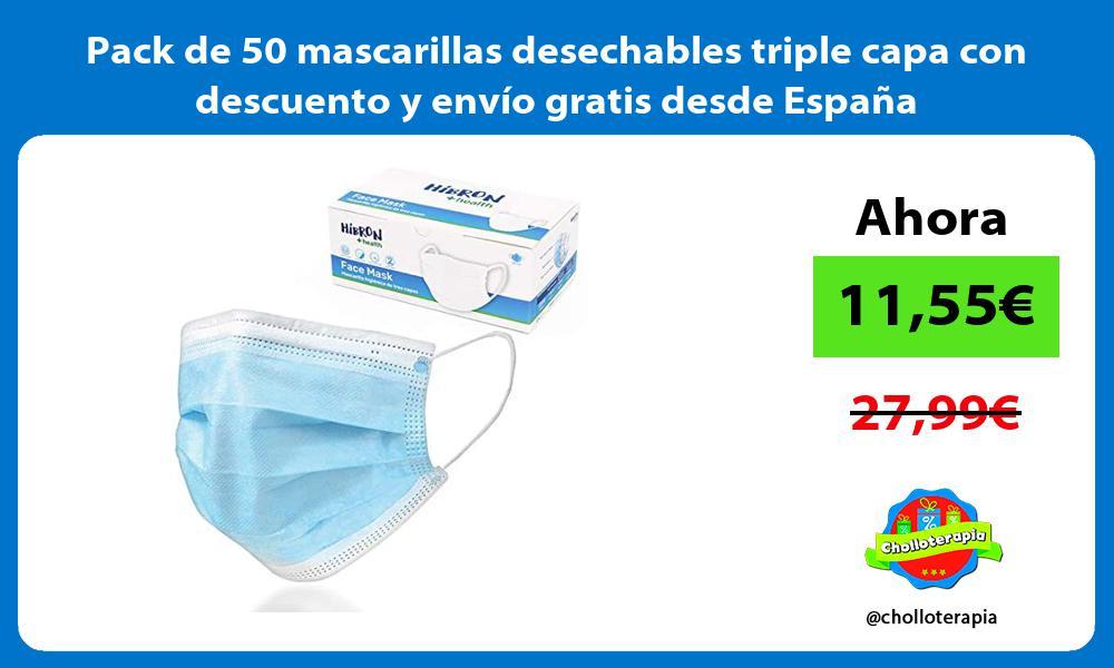 Pack de 50 mascarillas desechables triple capa con descuento y envio gratis desde Espana