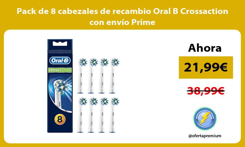 Pack de 8 cabezales de recambio Oral B Crossaction con envío Prime