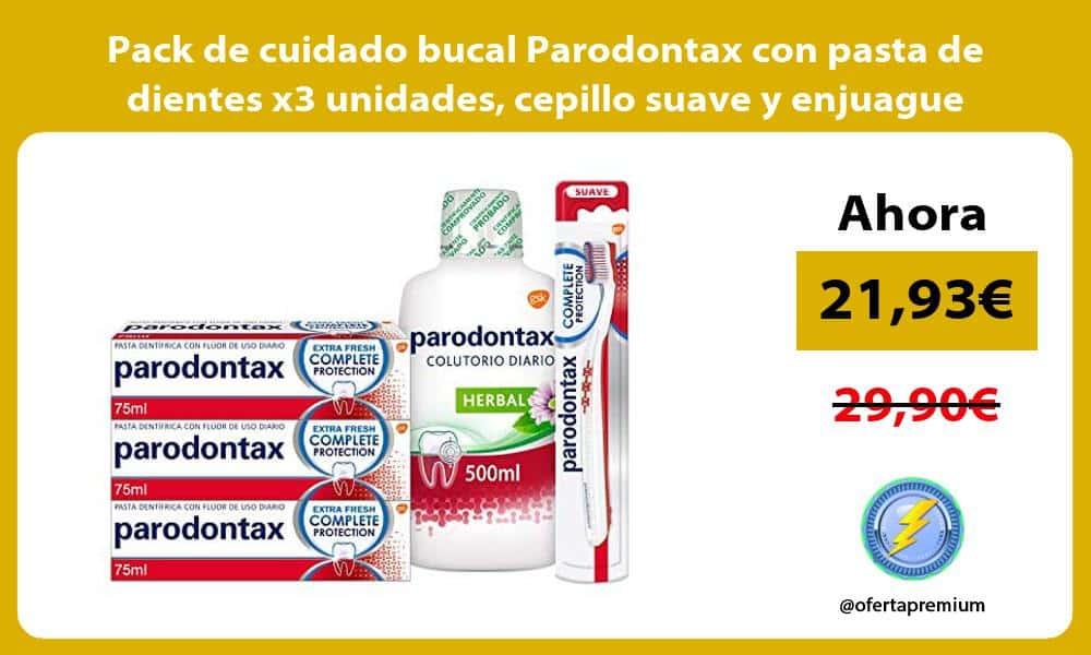Pack de cuidado bucal Parodontax con pasta de dientes x3 unidades cepillo suave y enjuague bucal