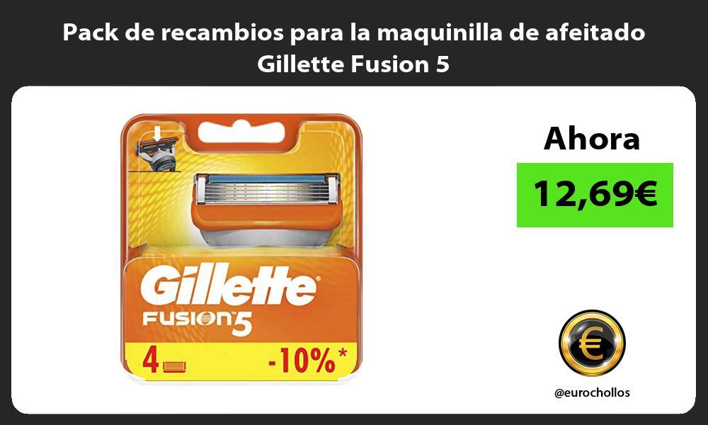 Pack de recambios para la maquinilla de afeitado Gillette Fusion 5