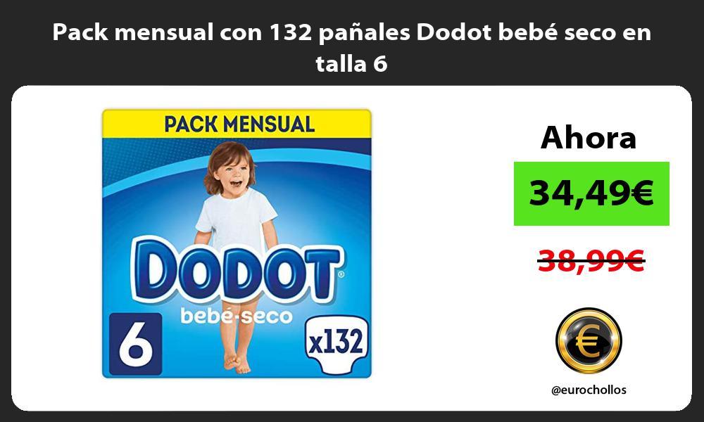 Pack mensual con 132 panales Dodot bebe seco en talla 6