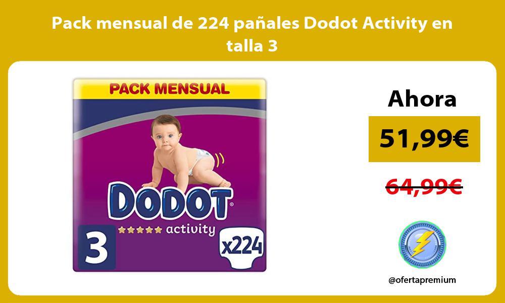 Pack mensual de 224 panales Dodot Activity en talla 3