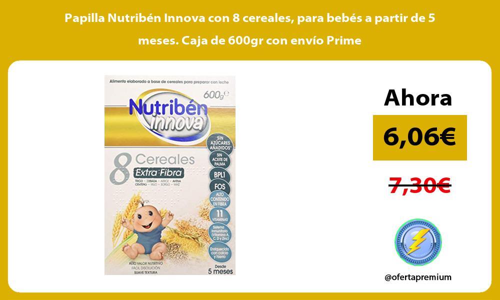 Papilla Nutriben Innova con 8 cereales para bebes a partir de 5 meses Caja de 600gr con envio Prime
