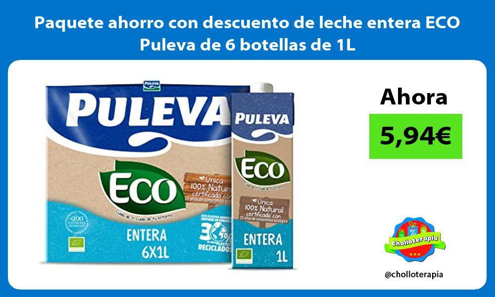 Paquete ahorro con descuento de leche entera ECO Puleva de 6 botellas de 1L