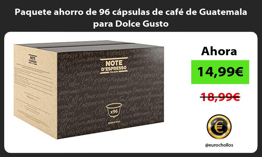 Paquete ahorro de 96 capsulas de cafe de Guatemala para Dolce Gusto