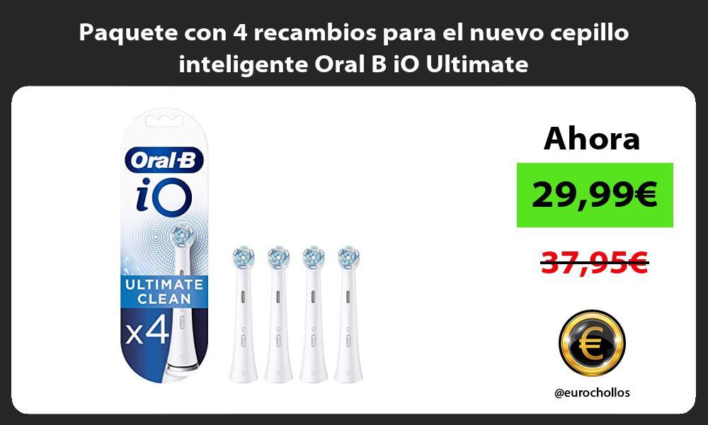 Paquete con 4 recambios para el nuevo cepillo inteligente Oral B iO Ultimate