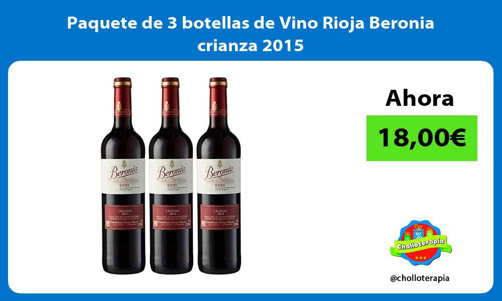 Paquete de 3 botellas de Vino Rioja Beronia crianza 2015