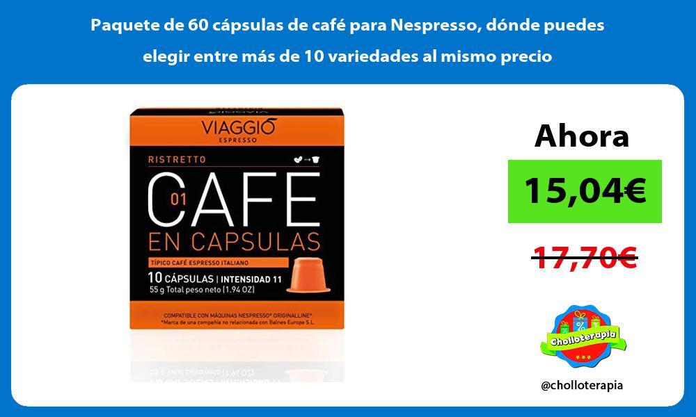 Paquete de 60 capsulas de cafe para Nespresso donde puedes elegir entre mas de 10 variedades al mismo precio