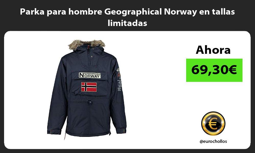Parka para hombre Geographical Norway en tallas limitadas