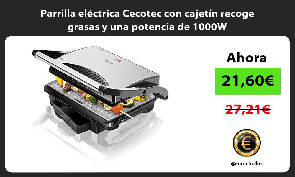 Parrilla eléctrica Cecotec con cajetín recoge grasas y una potencia de 1000W
