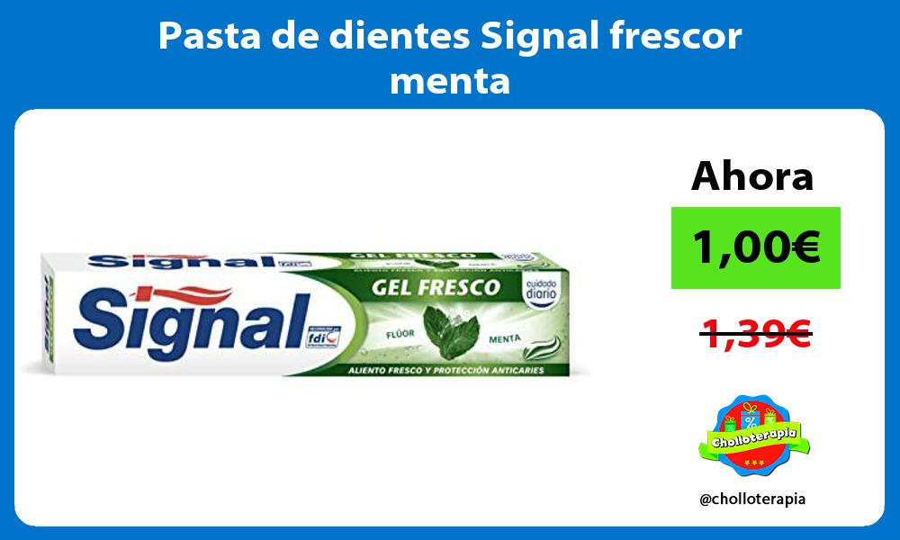 Pasta de dientes Signal frescor menta