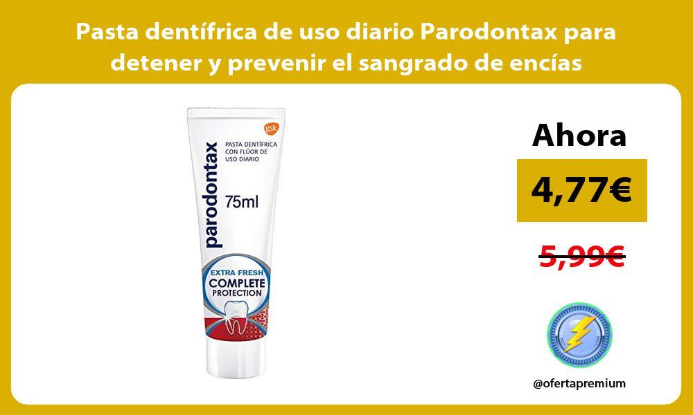 Pasta dentífrica de uso diario Parodontax para detener y prevenir el sangrado de encías